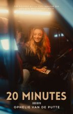 Vingt minutes | OS by ophelie_vandeputte