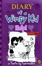 Diary of A Wimpy Kid: H.E.L.P by fastreaderz