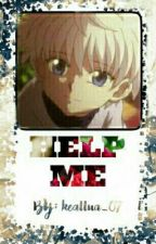 Help Me (Killua X Reader) by keallua_07