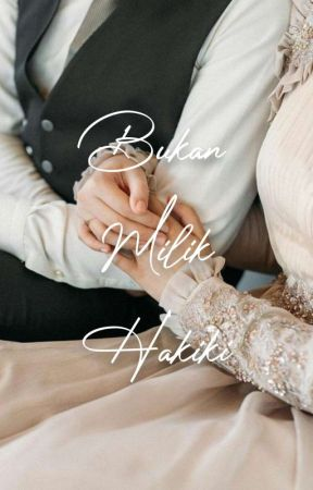 Bukan Milik Haqiqi [sequel Suamiku Ustaz] by colorain