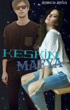KESKİN MAFYA by AyenurAydn915
