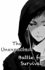 The Unexpected: Battle For Survival by KrizziaGayle
