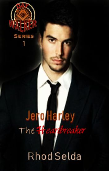 Day Walker Series 1: Jero Harley; The Heartbreaker (Complete)
