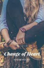 Change of Heart (NaNoWriMo 2011) by AHopeMoore