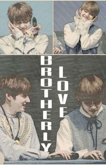 Brotherly Love [Taekook Fan Fic]