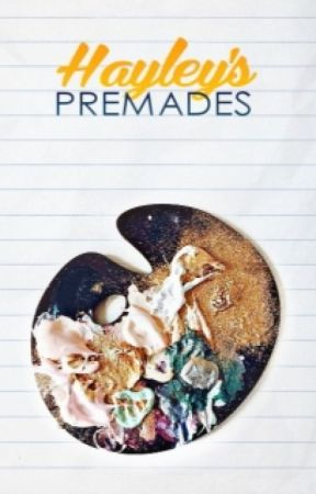 Hayley's Premades by MaybeHarleen