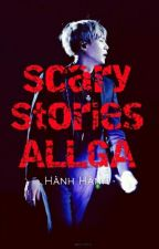 Scary Stories - ALLGA by Black_Heart210