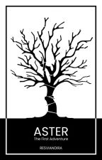 Aster [The First Adventure] by resviandira