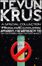 TK Special #2 - AngusEcrivain... Apparently He Writes Sci-Fi, Too! by Ooorah