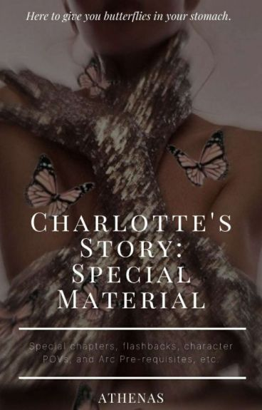 Charlotte's Story - Extra/Special Chapters