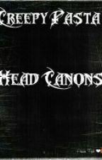Creepy Pasta Head Canons by XxAmerican-PsychoxX