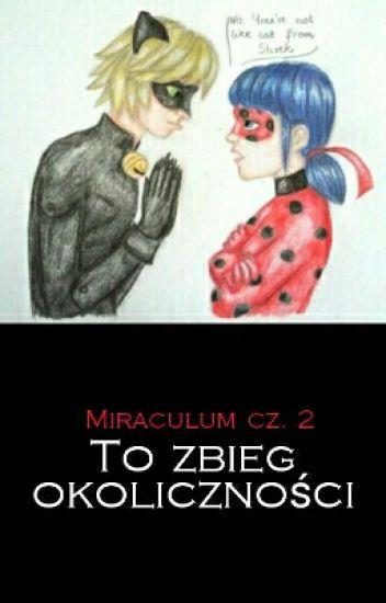Miraculum cz. 2: To Zbieg Okoliczności