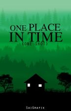 One Place in Time (One Shot) by saigrafix