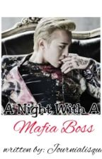 A Night With A Mafia Boss by journialisqui