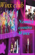 Winx club- Nemici contro Winx by Winxflora5