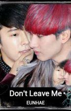 Don't Leave Me | لا تَترُكنيْ by kyushin97