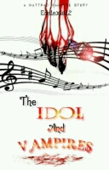 The Idol And Vampires