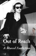Out of Reach: A Marcel (Harry Styles) Fanfic by craicker