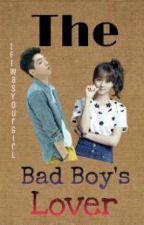 The Bad Boy's Lover by IfIWasYourGirl