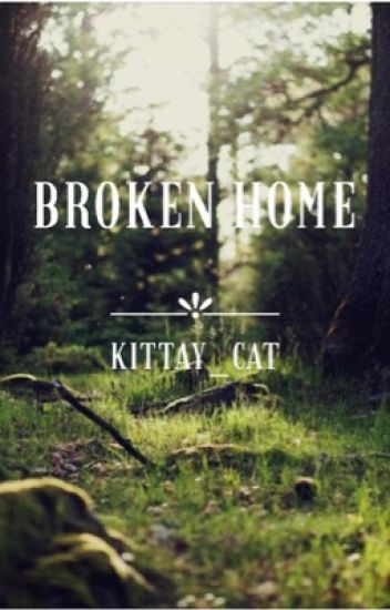 Broken home ➤ Harry Potter |COMPLETED|