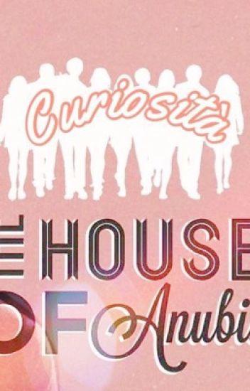CURIOSITÁ SU HOUSE OF ANUBIS