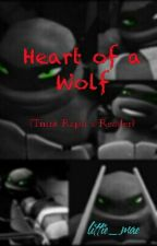 Heart Of A Wolf (Raphael X Reader) by SapphireDecepticon