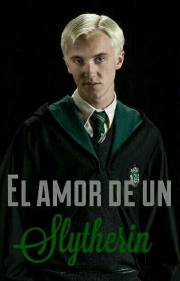 EL AMOR DE UN SLYTHERIN (Draco Malfoy y tú) ❤