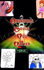Undertale Would You Rather by UndertrashUnited