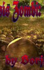 Apocalipsis  Zombi: Part 1. by BorjaBauer