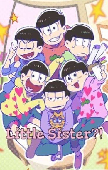 Little Sister?! (Osomatsu-San x reader)