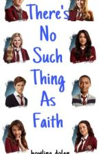 There's No Such Thing As Faith»House Of Anubis Fanfiction by howling_dolan