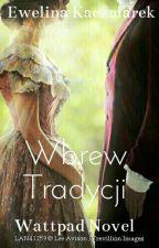 Wbrew Tradycji by writtenxx