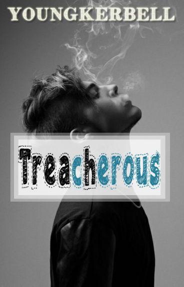 TREACHEROUS [ON HOLD]