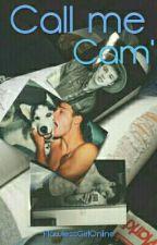 Call me Cam' by FlawlessGirlOnline