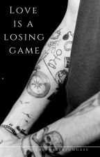 Love is a Losing Game {Larry Stylinson} by TheThreeStoogess