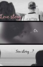 Love story  or sex story ..?  { Derek Luh } by Lucie77Dmz