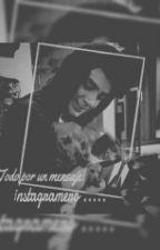 Todo Por Un Mensaje Instagramero by mis_novelas_de_cd9