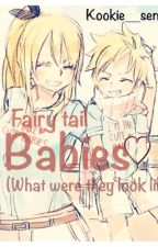 Fairy tail's babies  (what were they look like) by KooKie__senpai_