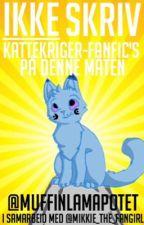 Ikke skriv kattekriger-fanfics på denne måten by MuffinLamaPotet