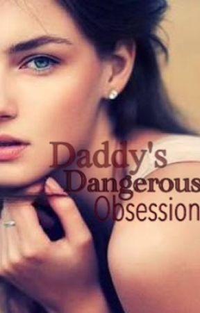 Daddy's Dangerous Obsession  by KaryllePayne