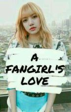 A Fangirl's Love [On-Going] by yeppeun97
