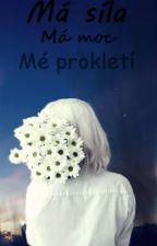 Má Moc, Má Síla, Mé Prokletí by KatrinBasler