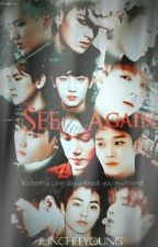 See You Again | OT12 | by Angelice_
