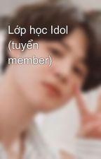 Lớp học Idol (tuyển member) by Aries4869