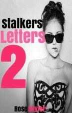 """Stalkers Letters """"2"""" by RoseSkyler"""