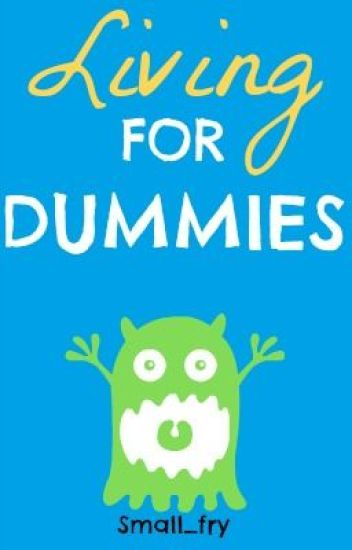 Living For Dummies (On Hold)