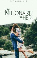 Mr. Billionaire And Her #Wattys2016 by Dreameriq