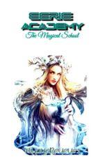 Eerie Academy: The Magical School (Completed) by MiyayaReyeyes