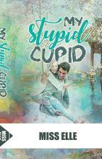 My Stupid Cupid (Terbitan BesQ 2018) by misselle_