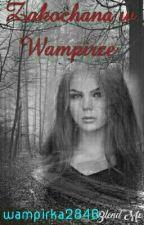 Zakochana w Wampirze ✔✔ by wampirka2846
